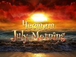 Честит July Morning