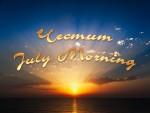 Честит July Morning